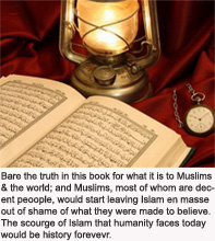 exposing the truth in Quran needed for solving Islam's siege on humanity