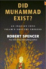 did-muhammad-exist-robert-spencer